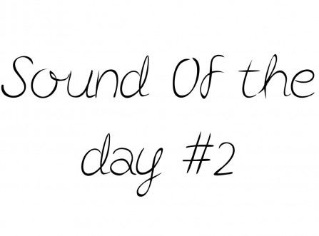 Sound Of the day #2